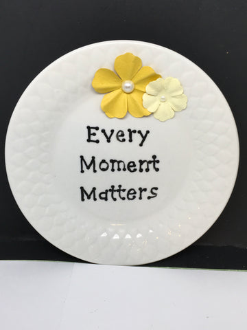 Plate Hand Painted Upcycled Repurposed Positive Saying EVERY MOMENT MATTERS Wall Art