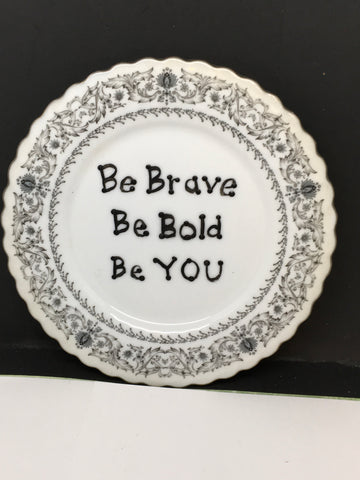Plate Hand Painted Upcycled Repurposed Positive Saying BE BRAVE BE BOLD BE YOU Wall Art