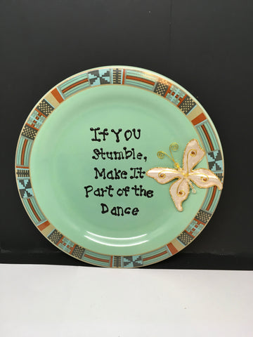 Plate Hand Painted Upcycled Repurposed Positive Saying IF YOU STUMBLE Wall Art