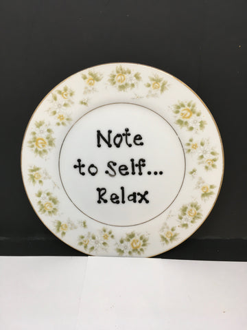 Plate Hand Painted Upcycled Repurposed Positive Saying NOTE TO SELF - RELAX Wall Art