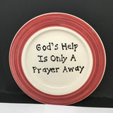 Plate Hand Painted Upcycled Repurposed Positive Saying GODS HELP Plate Home Decor Wall Art Gift