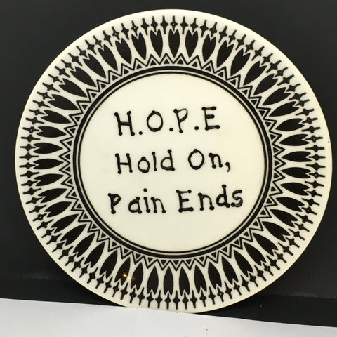 Plate Hand Painted Upcycled Repurposed Positive Saying HOPE HOLD ON PAIN ENDS Home Decor Wall Art
