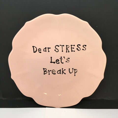Plate Hand Painted Upcycled Repurposed Positive Saying DEAR STRESS Plate Home Decor Wall Art Gift