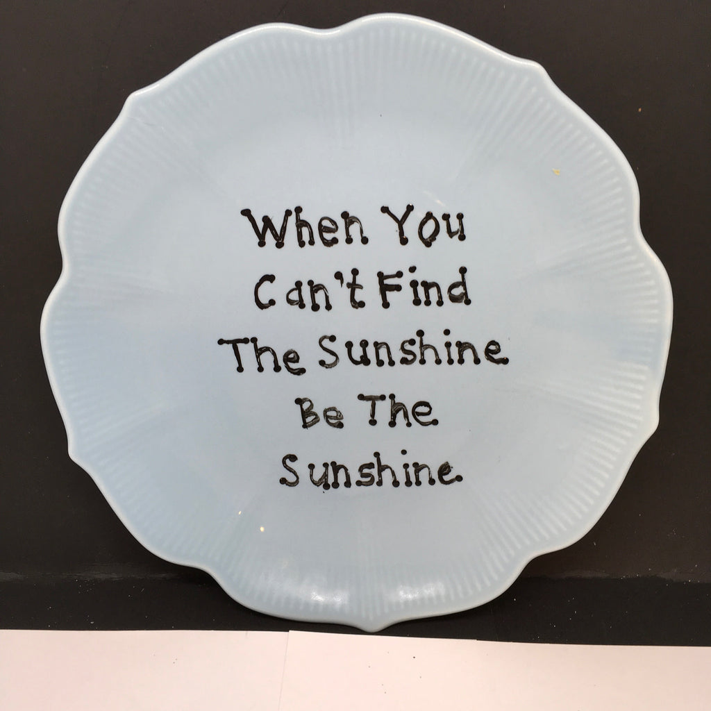 Plate Hand Painted Upcycled Repurposed Positive Saying BE THE SUNSHINE Home Decor Wall Art Gift