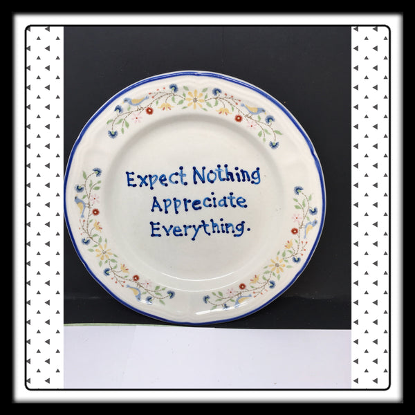 Plate Hand Painted Upcycled Repurposed Positive Saying EXPECT NOTHING APPRECIATE EVERYTHING Gift
