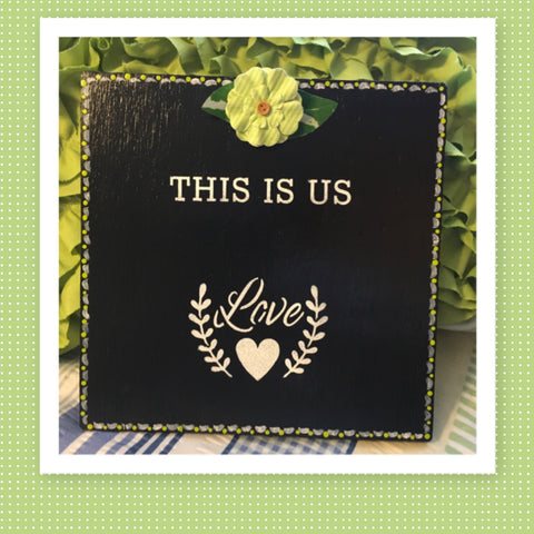 THIS IS US Square Wood Hand Painted Green Wall Art Home Decor Gift Idea Positive Saying One of a Kind - JAMsCraftCloset