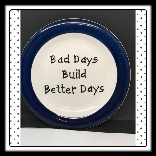 Plate Hand Painted Upcycled Repurposed Positive Saying BAD DAYS BUILD BETTER DAYS Home Decor Wall Art Gift JAMsCraftCloset