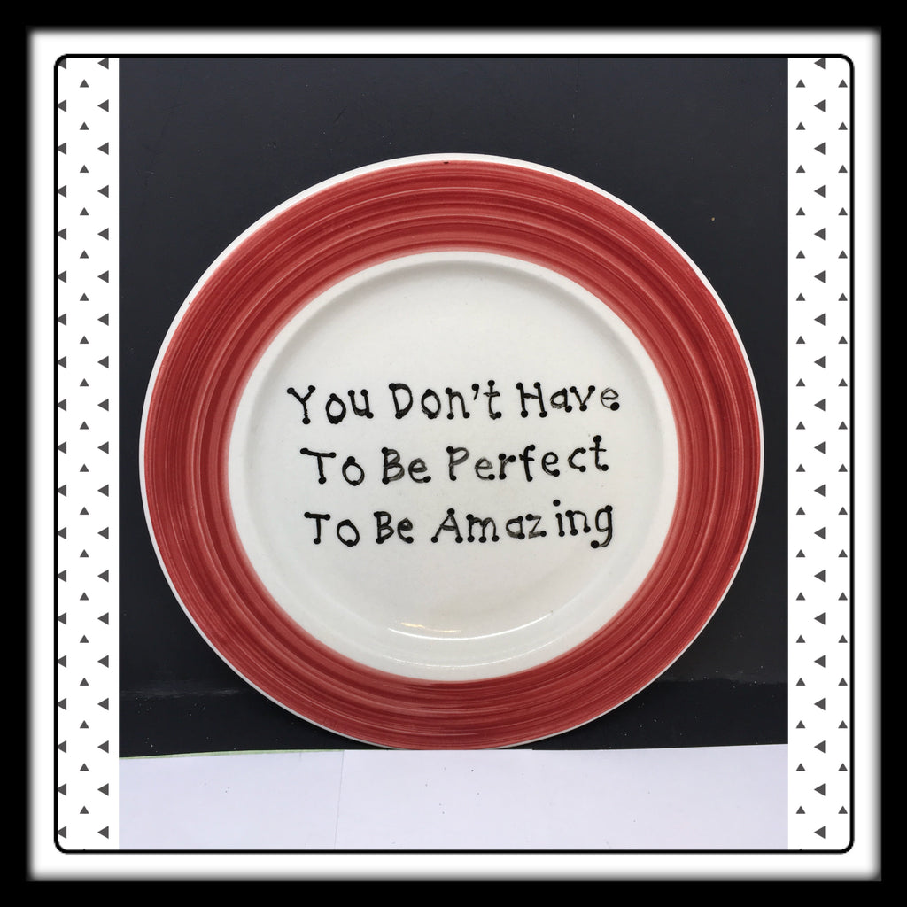 Plate Hand Painted Upcycled Repurposed Positive Saying DONT HAVE TO BE PERFECT Wall Art Gift