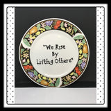 Plate Hand Painted Upcycled Repurposed Positive Saying WE RISE BY LIFTING OTHERS Wall Art Gift