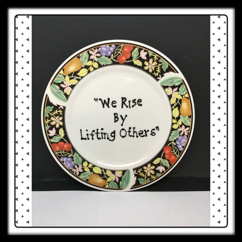 Plate Hand Painted Upcycled Repurposed Positive Saying WE RISE BY LIFTING OTHERS Home Decor Wall Art Gift JAMsCraftCloset