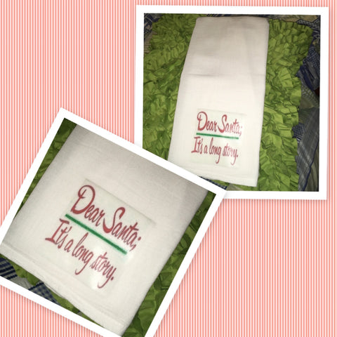 DEAR SANTA IT'S A LONG STORY Decorative Flour Sack Tea Dish Towel Kitchen Porch Patio Decor Gift Christmas Holiday Decor Handmade Chef Gift Housewarming Gift Wedding Gift - JAMsCraftCloset