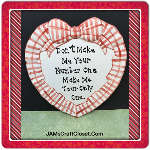 Plate Heart Red Hand Painted Upcycled Repurposed Love Quote NOT NUMBER 1 ONLY ONE Plate Home Decor Wall Art Gift Idea JAMsCraftCloset