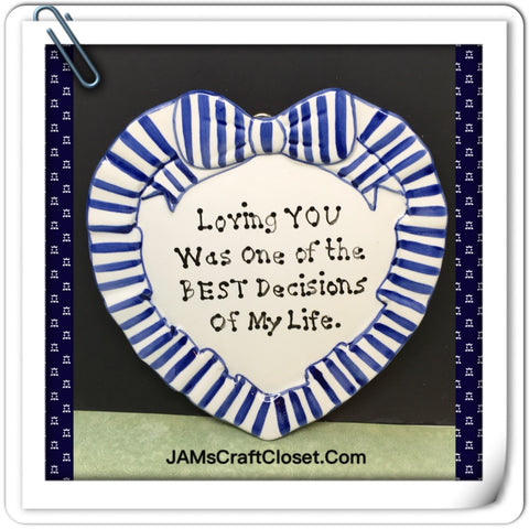 Plate Heart Blue Hand Painted Upcycled Repurposed Love Quote LOVING YOU BEST DECISION Wall Art Gift