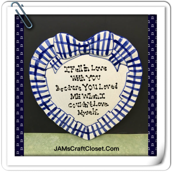 Plate Heart Blue Hand Painted Upcycled Repurposed Love Quote YOU LOVED ME WHEN I COULDNT Wall Art