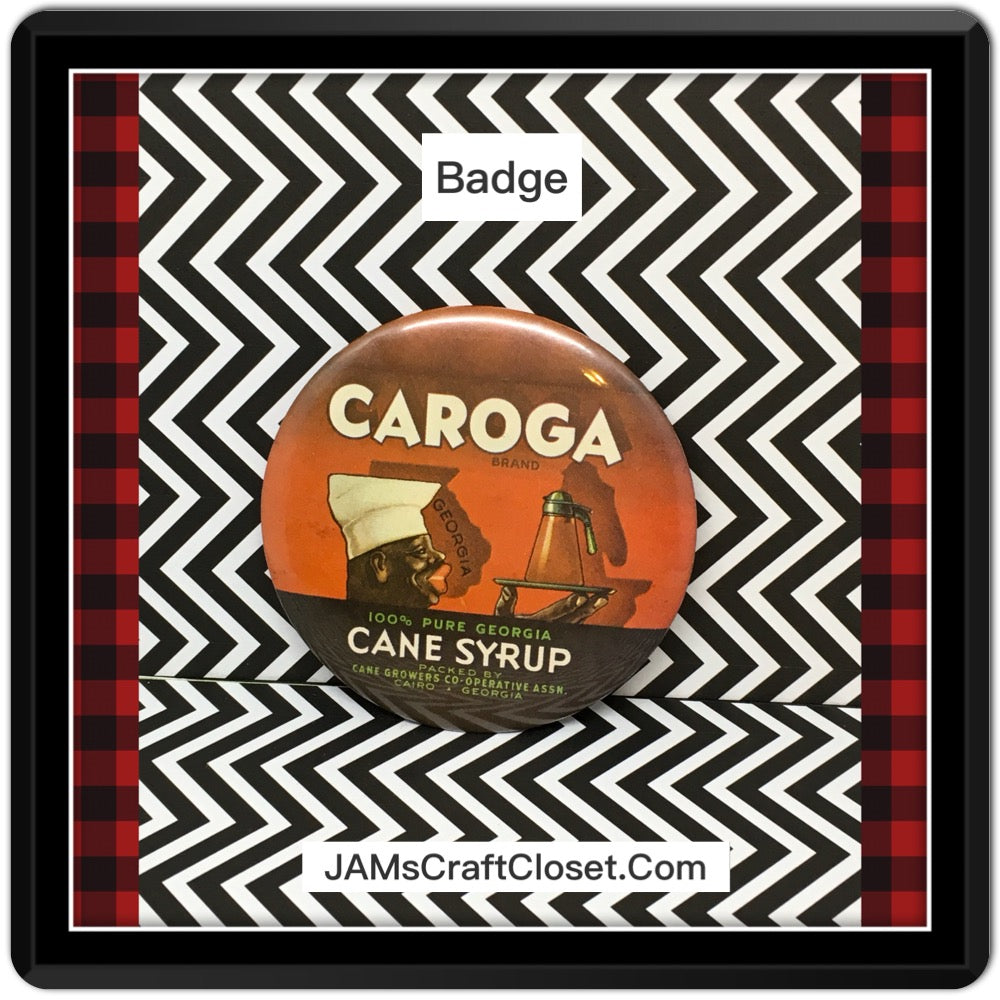 Black Americana Caroga Brand Cane Syrup Advertising Badge Pinback Pin Button Collectible Memorabilia - JAMsCraftCloset