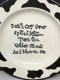 Plate Hand Painted Upcycled Positive Saying DONT CRY OVER SPILLED MILK Moo Cow Collector