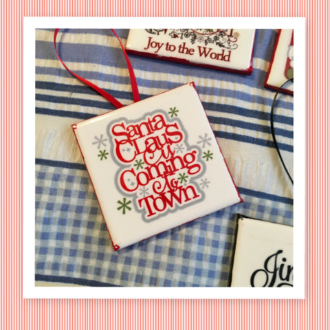 SANTA CLAUS IS COMING TO TOWN Words Ceramic Tile Ornament Christmas Gift Tree Decor Stocking Stuffer Christmas Holiday Home Decor Gift Idea Handmade Country Farmhouse Campers RV - JAMsCraftCloset