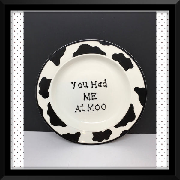 Plate Hand Painted Upcycled Repurposed Positive Saying YOU  HAD ME AT MOO Cow Collector Gift