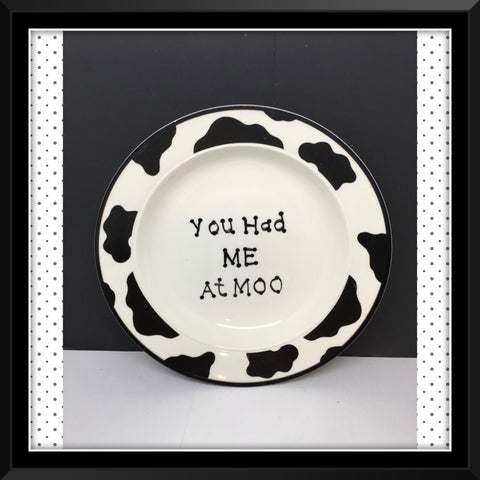 Plate Hand Painted Upcycled Repurposed Positive Saying YOU HAD ME AT MOO Cow Collector Gift Home Decor Wall Art JAMsCraftCloset