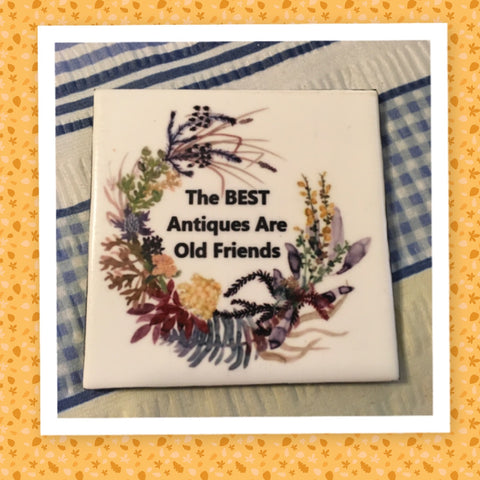 THE BEST ANTIQUES ARE OLD FRIENDS Wall Art Ceramic Tile Sign Gift Idea Home Decor Positive Saying Handmade Sign Country Farmhouse Gift Campers RV Gift Home and Living Wall Hanging - JAMsCraftCloset