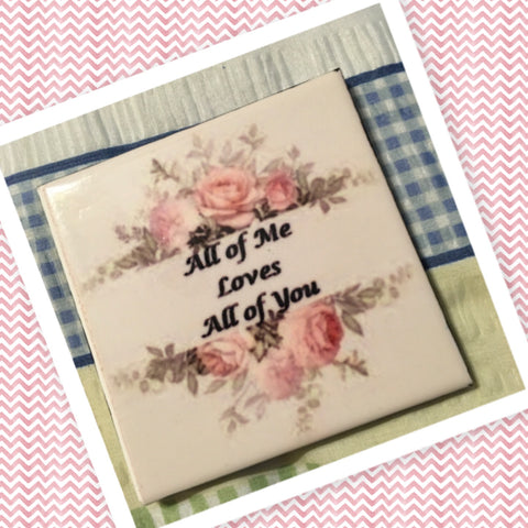 ALL OF ME LOVES ALL OF YOU Wall Art Ceramic Tile Sign Gift Idea Home Decor Positive Saying Quote Handmade Sign Country Farmhouse Gift Campers RV Gift Home and Living Wall Hanging - JAMsCraftCloset