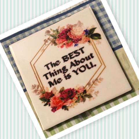 THE BEST THING ABOUT ME IS YOUR Wall Art Ceramic Tile Sign Gift Idea Home Decor Positive Saying Quote Handmade Sign Country Farmhouse Gift Campers RV Gift Home and Living Wall Hanging - JAMsCraftCloset