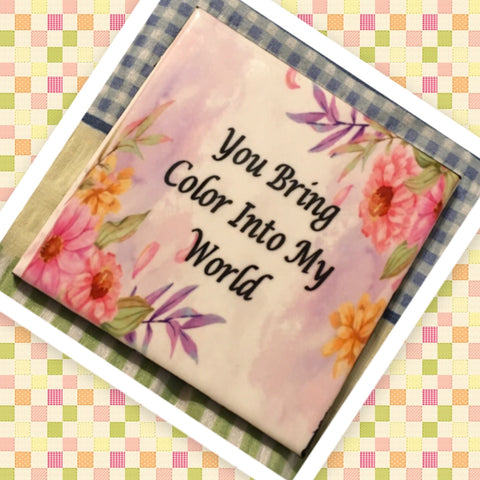 YOU BRING COLOR INTO MY WORLD Wall Art Ceramic Tile Sign Gift Idea Home Decor Positive Saying Quote Handmade Sign Country Farmhouse Gift Campers RV Gift Home and Living Wall Hanging - JAMsCraftCloset