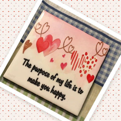 THE PURPOSE OF MY LIFE IS TO MAKE YOU HAPPY Wall Art Ceramic Tile Sign Gift Idea Home Decor Positive Saying Quote Handmade Sign Country Farmhouse Gift Campers RV Gift Home and Living Wall Hanging - JAMsCraftCloset