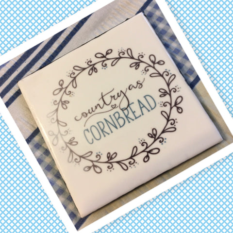 COUNTRY AS CORNBREAD Wall Art Ceramic Tile Sign Gift Idea Home Kitchen Decor Positive Saying Quote Affirmation Handmade Sign Country Farmhouse Gift Campers RV Gift Home and Living Wall Hanging - JAMsCraftCloset