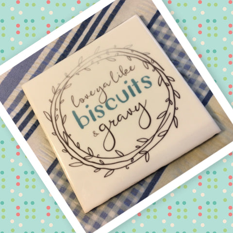 LOVE YOU LIKE BISCUITS AND GRAVY Wall Art Ceramic Tile Sign Gift Idea Home Kitchen Decor Positive Saying Quote Affirmation Handmade Sign Country Farmhouse Gift Campers RV Gift Home and Living Wall Hanging - JAMsCraftCloset