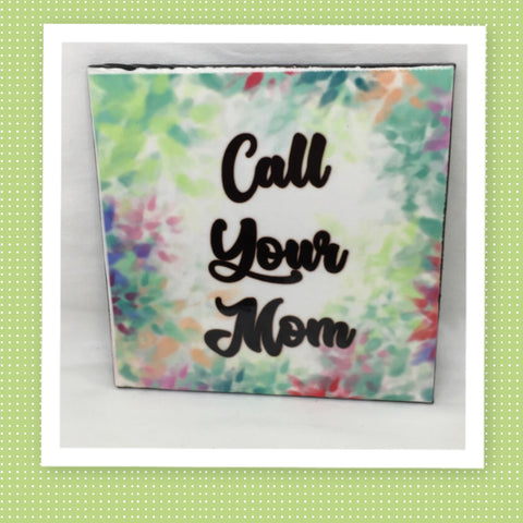 CALL YOUR MOM Wall Art Ceramic Tile Sign Gift Idea Home Decor Positive Saying Affirmation Gift Idea Handmade Sign Country Farmhouse Gift Campers RV Gift Home and Living Wall Hanging - JAMsCraftCloset