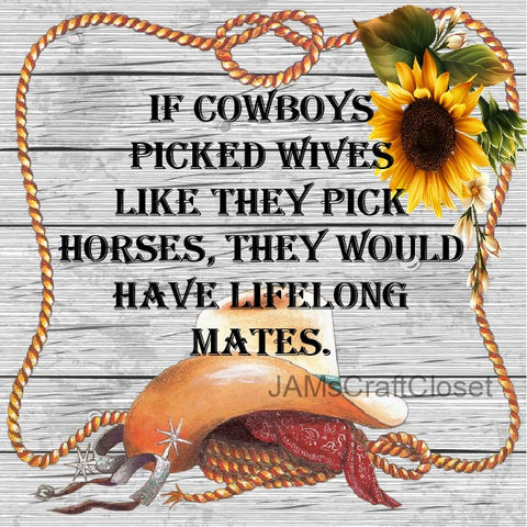 IF COWBOYS PICKED WIVES LIKE HORSES- DIGITAL GRAPHICS  My digital SVG, PNG and JPEG Graphic downloads for the creative crafter are graphic files for those that use the Sublimation or Waterslide techniques - JAMsCraftCloset