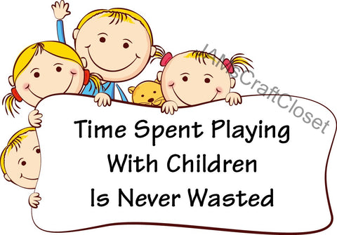 TIME SPENT PLAYING WITH CHILDREN - DIGITAL GRAPHICS  This file contains 4 graphics...  My digital PNG and JPEG Graphic downloads for the creative crafter are graphic files for those that use the Sublimation or Waterslide techniques - JAMsCraftCloset