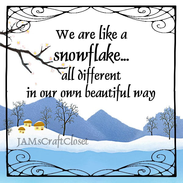 WE ARE LIKE A SNOWFLAKE - DIGITAL GRAPHICS  This file contains 6 graphics...  My digital SVG, PNG and JPEG Graphic downloads for the creative crafter are graphic files for those that use the Sublimation or Waterslide techniques - JAMsCraftCloset
