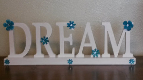 DREAM Sign UpCycled Cottage Chic in White With Blue Felt Flowers and Crystal Bling - JAMsCraftCloset