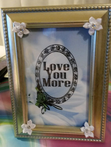 Affirmation Saying LOVE YOU MORE Positive Saying Framed Home Decor Gift Idea - JAMsCraftCloset