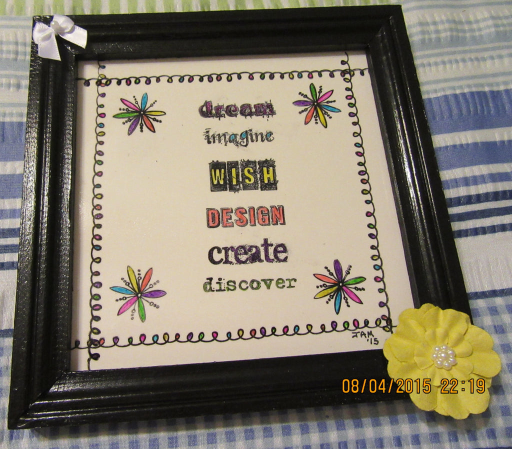 Positive Saying on Ceramic Tile Pen and Ink Framed Black Frame Yellow White Accents - JAMsCraftCloset