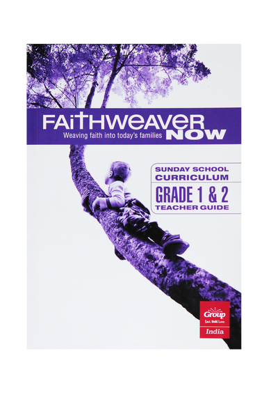 FaithWeaverNow Year 2 Teacher Guide Grade 1&2