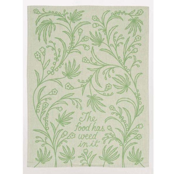 The Food Has Weed In It Kitchen Towel - www.indulgencenaughtyshop.com