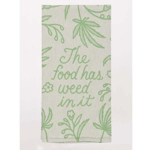 The Food Has Weed In It Kitchen Towel