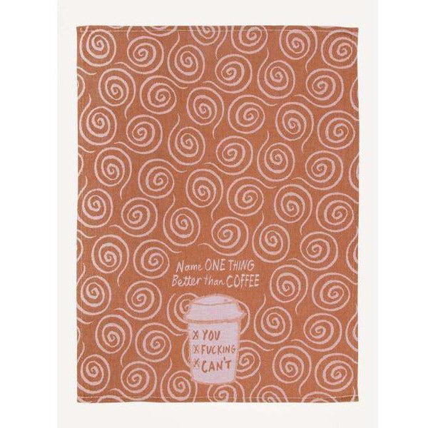 Name One Thing Better Than Coffee Kitchen Towel - www.indulgencenaughtyshop.com