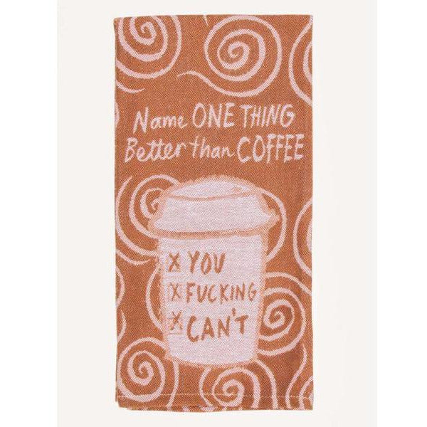 Name One Thing Better Than Coffee Kitchen Towel
