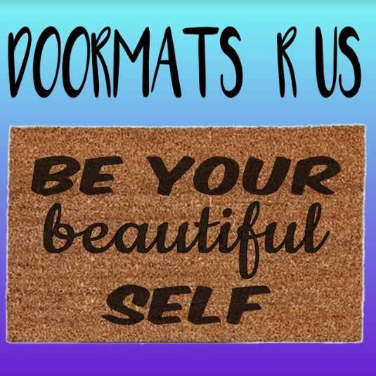 Be your beautiful self Doormat - Doormats R Us