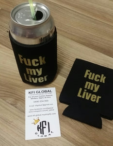Fuck My Liver Stubby holders (Pre Made)