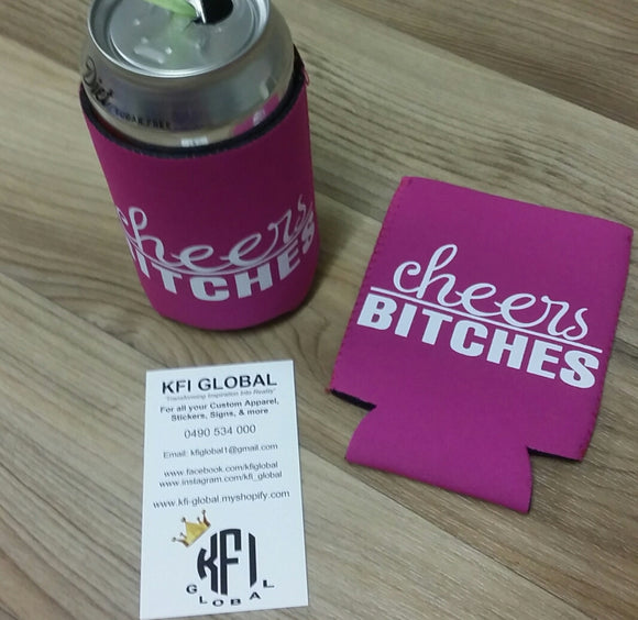Cheers Bitches Stubby holders (Pre Made)