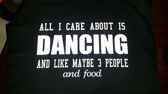 All I care about is Dancing Tee