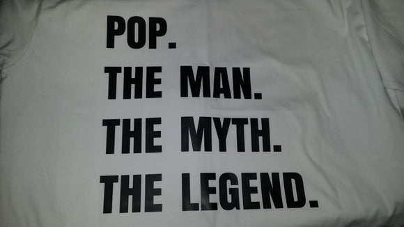 Pop. The man. The myth. The legend. T-Shirt