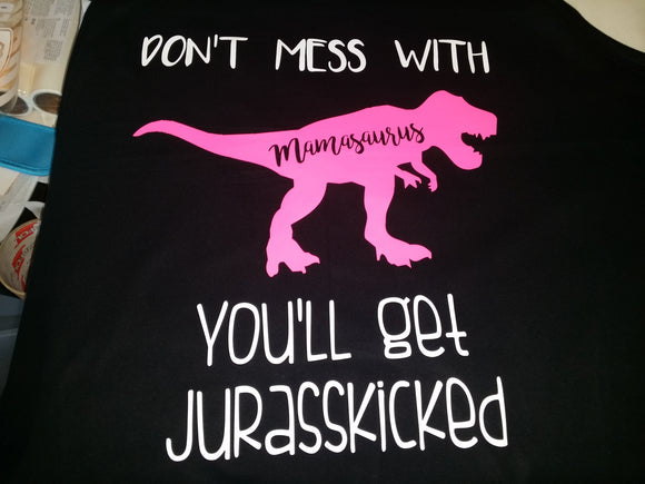 Don't mess with Mamasaurus Design