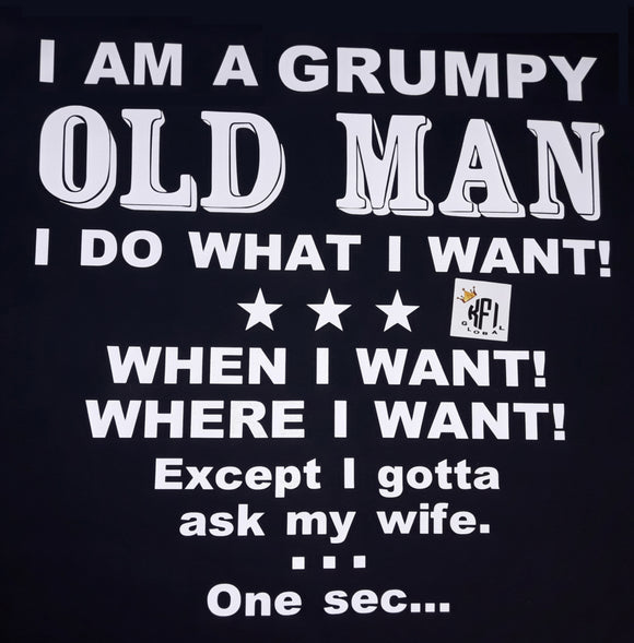 I am a grumpy old man Design