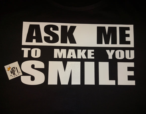 Ask me to make you smile Design